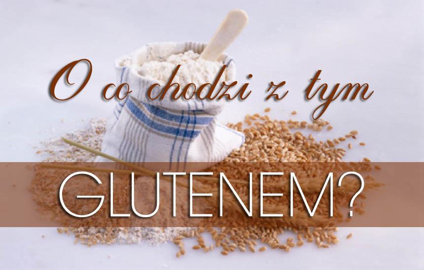 o co chodzi z tym glutenem