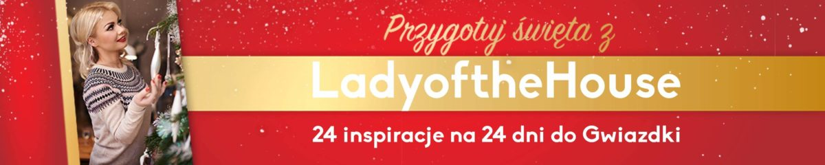 Święta z LadyoftheHouse
